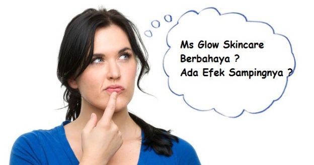 ms glow skincare ada efek sampingnya